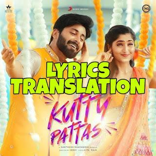 Kutty Pattas Lyrics Meaning/Translation in English  – Santhosh Dhayanidhi