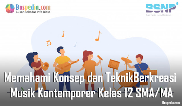 Materi Memahami Konsep dan Teknik Berkreasi Musik Kontemporer Kelas 12 SMA/MA