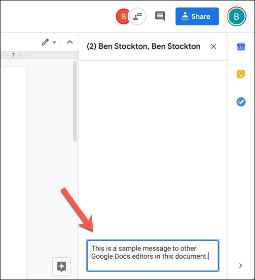 لإرسال رسالة في محادثة محرر مستندات Google ، اكتب رسالة في المربع أسفل اللوحة ، ثم اضغط على إدخال.