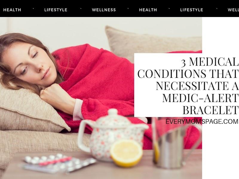 3 Medical Conditions That Necessitate a Medic-Alert Bracelet