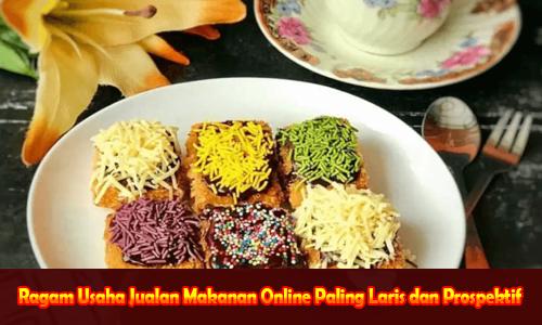 Ragam Usaha Jualan Makanan Online Paling Laris dan Prospektif