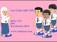 Soal UKK IPS Kelas 7 Kurikulum 2013