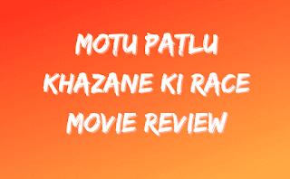 Motu Patlu Aur Khazane Ki Race Movie Review