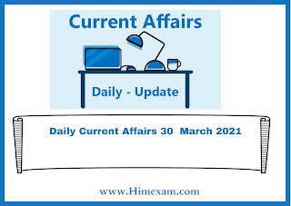 Daily Current Affairs 30  March  2021