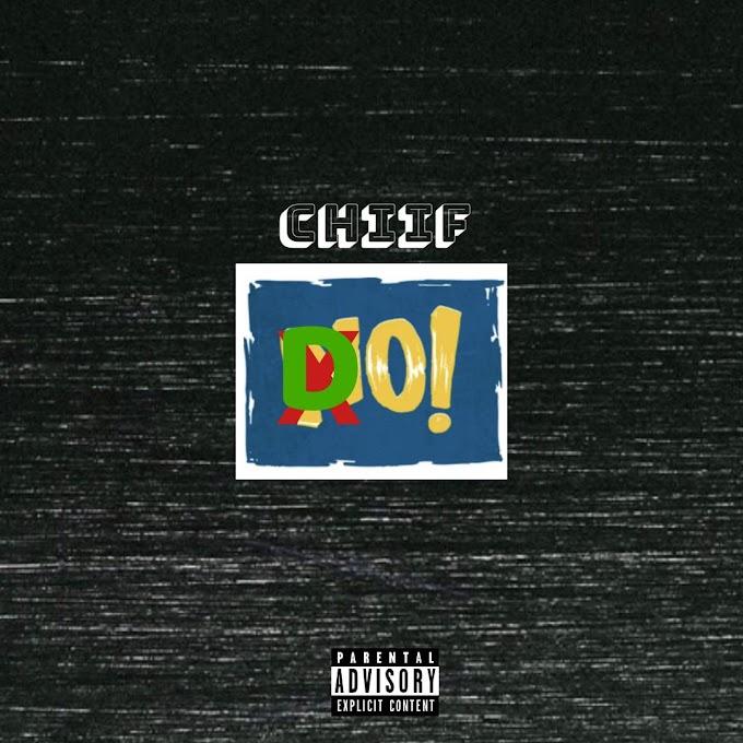 Chiif – Do Sh*T