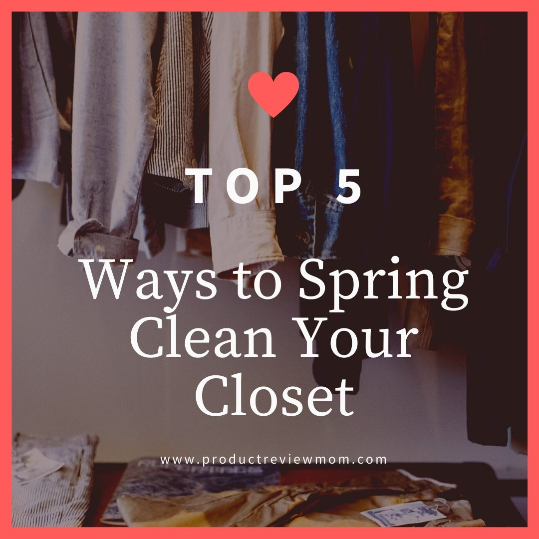 Top 5 Ways to Spring Clean Your Closet