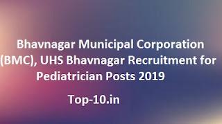 Bhavnagar Municipal Corporation (BMC), UHS Bhavnagar Recruitment for Pediatrician Posts 2019