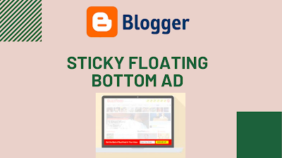 How to add sticky floating bottom ad on blogger