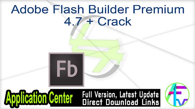 Adobe Flash Builder Premium 4.7 + Crack