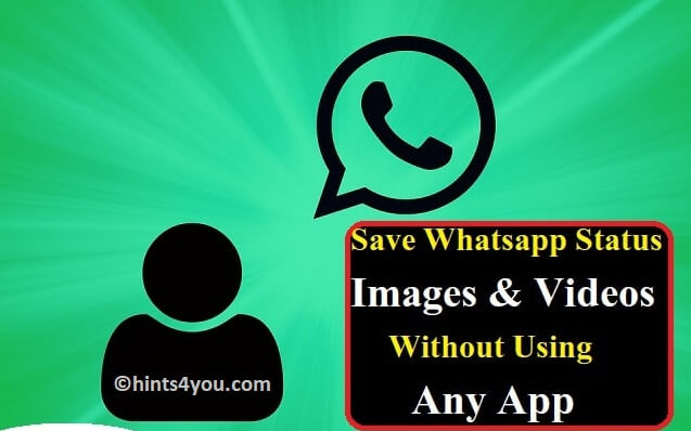 How To Save Whatsapp Status Image And Videos Without Any App