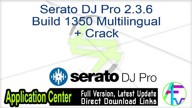 Serato DJ Pro 2.3.6 Build 1350 Multilingual + Crack