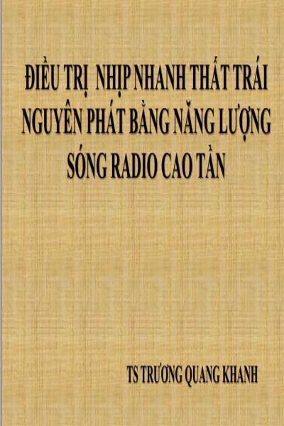 2   dieu tri nhip nhanh that trai nguyen phat bang nang luong song radio