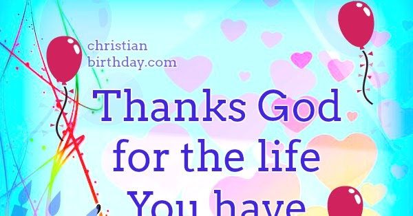 Happy Birthday To Me Quotes Thanks God Christian Birthday Free Cards