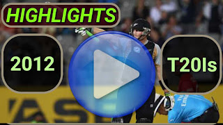 2012 T20I Cricket Matches Highlights Videos