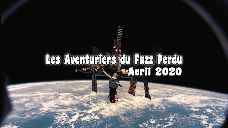 Les Aventuriers du Fuzz Perdu | Avril 2020 par Florian K.