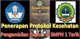 Penerapan Protokol Kesehatan Pengambilan Raport di SMPN 1 Tarik