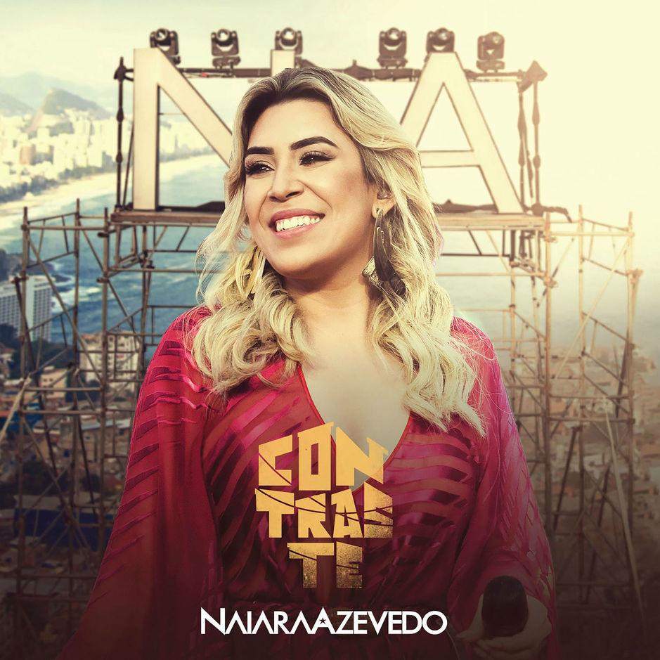 Baixar CD Naiara Azevedo, Baixar CD Contraste - Naiara Azevedo 2017, Baixar Música Naiara Azevedo - Contraste 2017
