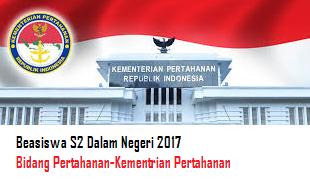 Beasiswa S2 Dalam negeri Bidang Pertahanan 2017