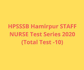 HPSSSB Hamirpur Staff Nurse Exam Test Series 2020(Total Test -10)