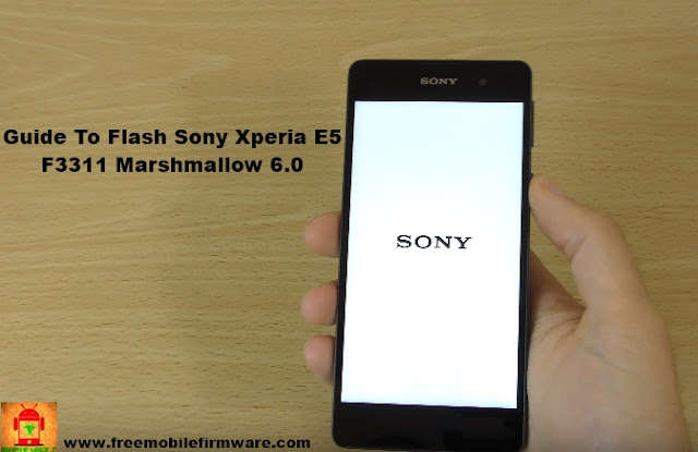 Guide To Flash Sony Xperia E5 F3311 Marshmallow 6.0 Tested Firmware