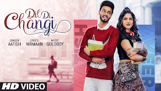 """Presenting Dil di changi lyrics penned by Nirmaan. Latest Punjabi song """"Dil di changi"""" is sung by Aatish & music given by Goldboy"""