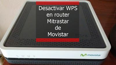 Desactivar WPS en router Mitrastar GPT-2541GNAC de Movistar