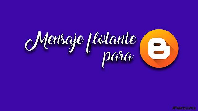 Mensaje flotante personalizable para la plataforma Blogger - Portada
