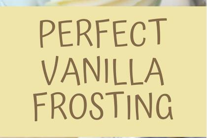 Perfect Vanilla Frosting