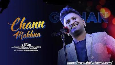 Chann Makhna  Song Lyrics | G Khan | Garry Sandhu | Full Song 2020 | Fresh Media Records