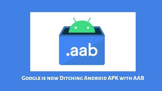 Google is now Ditching Android APK with AAB