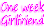 One week girlfriend