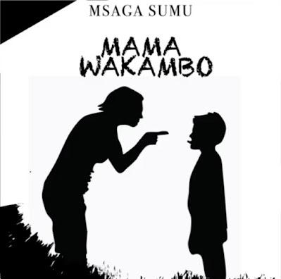 AUDIO : Msaga sumu - Mama wa kambo : Download Mp3