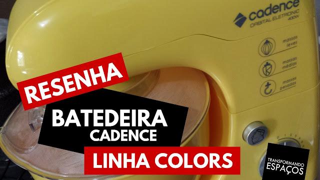 Resenha Batedeira Orbital Cadence Linha Colors
