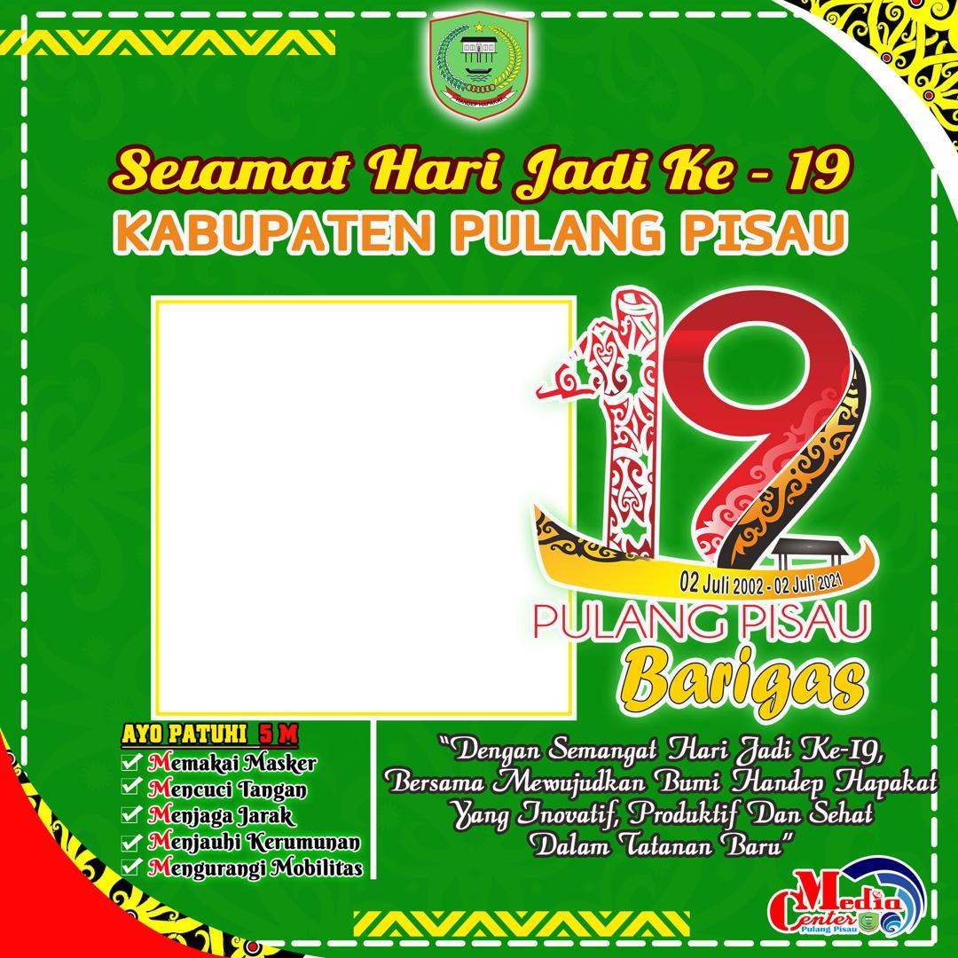 Template Desain Frame Bingkai Foto Twibbon Hari Jadi ke-19 Kabupaten Pulang Pisau Tahun 2021