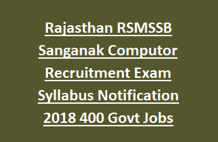 Rajasthan RSMSSB Sanganak Computor Recruitment Exam Syllabus Notification 2018 400 Govt Jobs Online