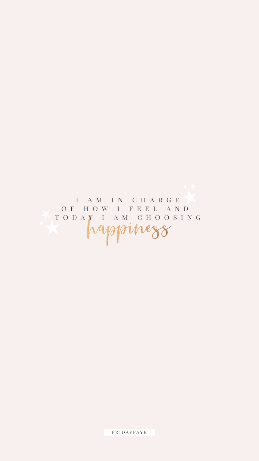 """Text on pink background """"I am in charge of how I feel and today I am choosing happiness"""""""