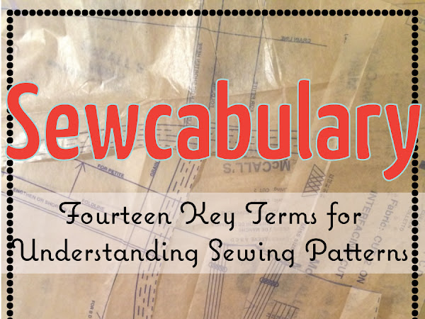 Sewcabulary: Fourteen Key Terms for Understanding Patterns