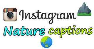 Nature Instagram captions, Instagram nature captions, Instagram captions