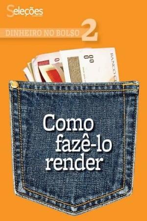Dinheiro no Bolso 2 – Seleções Readers Digest Download Grátis