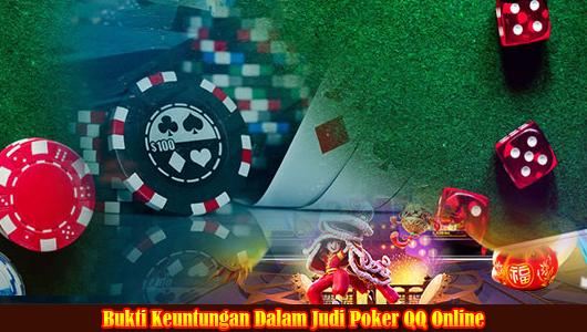 Bukti Keuntungan Dalam Judi Poker QQ Online