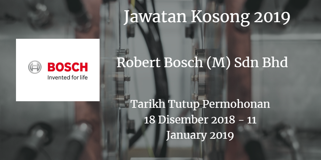 Jawatan Kosong Robert Bosch (M) Sdn Bhd 18 Disember 2018 - 11 January 2019