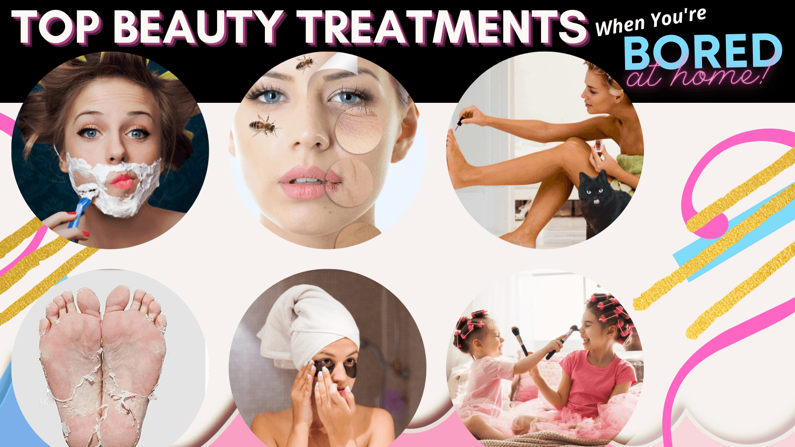 Top Beauty Treatments For When You Are Bored At Home By Barbies Beauty Bits