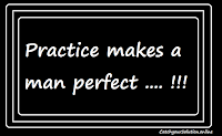 Practice makes a man perfect- Law of Karma