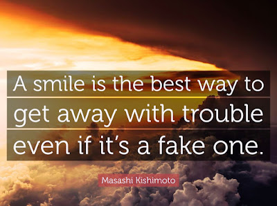 """""""A smile is the best way to get away with trouble even if it's a fake one."""" – Masashi Kishimoto"""
