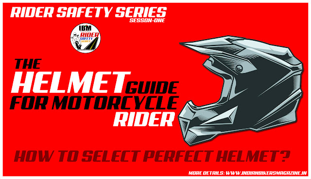 How To Select Perfect Motorcycle Helmet | Rider Safety Series | Season - One