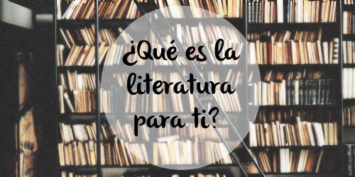 ¿Qué es la literatura para ti?    #JuevesDL15