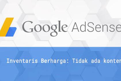 """Mengatasi """"Inventaris Berharga: Tidak ada konten"""" Pada Google Adsense"""