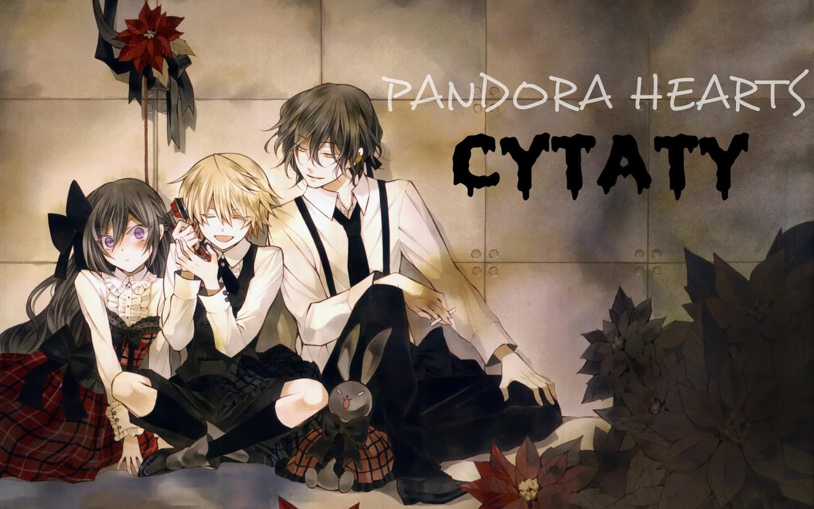 Anime I Manga Czyli Coś Co Uwielbiam Cytaty Z Pandora Hearts