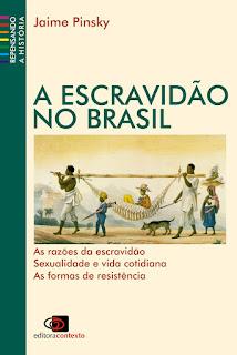 A escravidão no Brasil Pinsky
