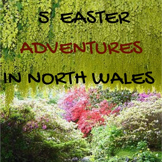 5 Easter Adventures in North Wales